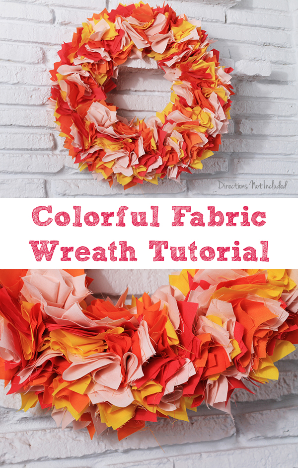 Colorful Fabric Wreath Tutorial *  Directions Not Included